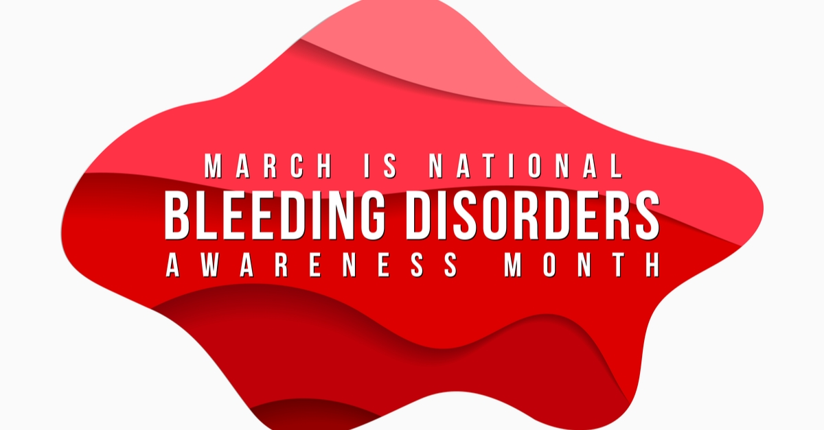 March is National Bleeding Disorder Awareness Month
