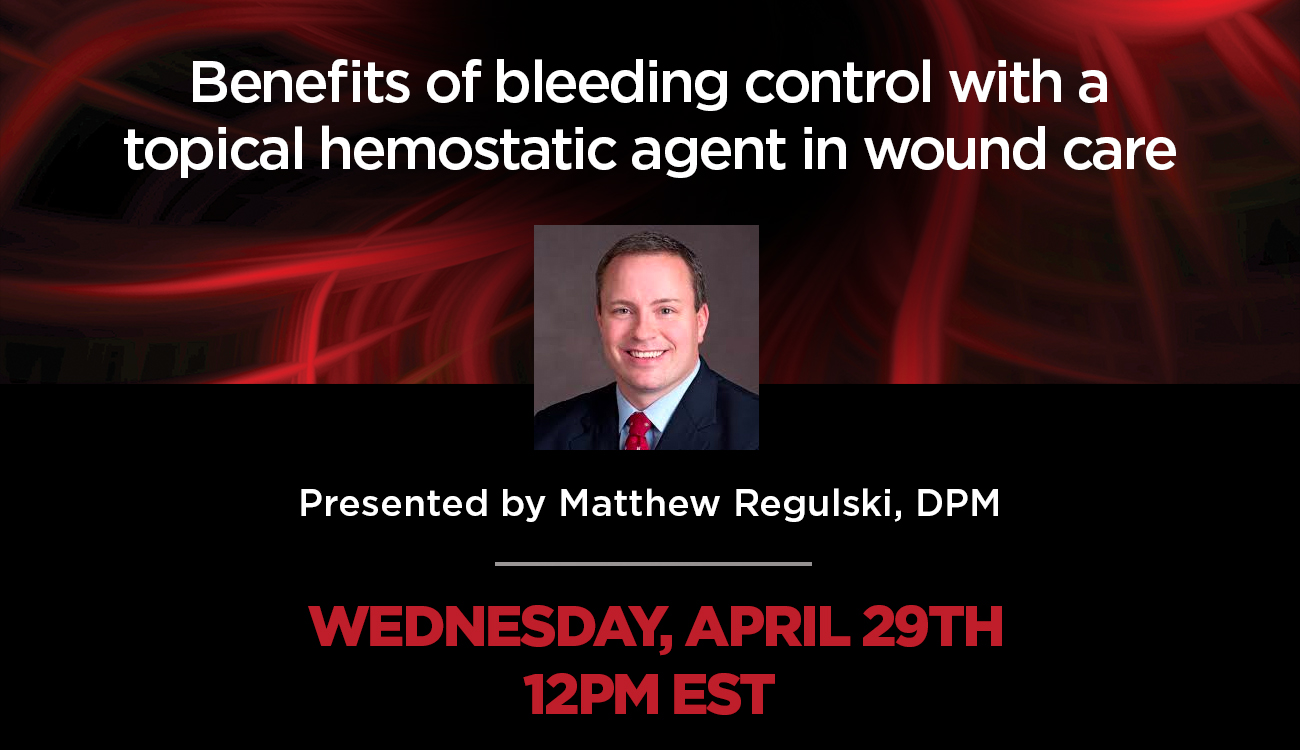 Benefits of Bleeding Control with a Topical Hemostatic Agent in Wound Care